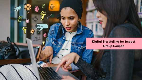 Digital Storytelling for Impact - Group Coupon